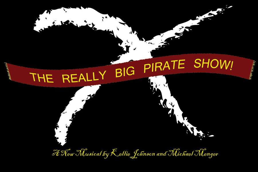 The Really Big Pirate Show! A New Musical by Kellie Johnson and Michael Menger